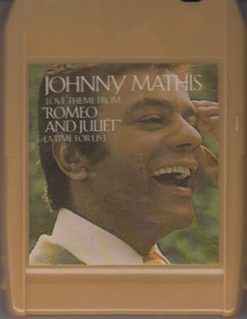 Johnny Mathis: Love Theme From Romeo & Juliet 8 track tape