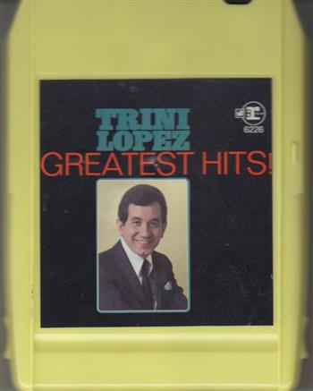 TRINI LOPEZ: Greatest Hits 8 track tapes