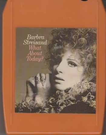 Barbra Streisand What about today